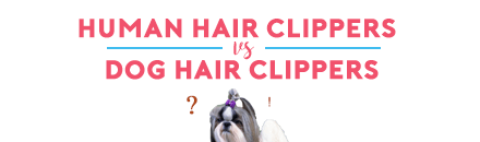 human hair clippers vs dog hair clippers